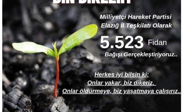 ELAZIĞ MHP'DEN 5 BİN 523 FİDAN BAĞIŞI