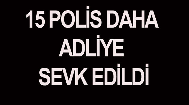 BU GÜNDE 9 POLİS TUTUKLANDI.