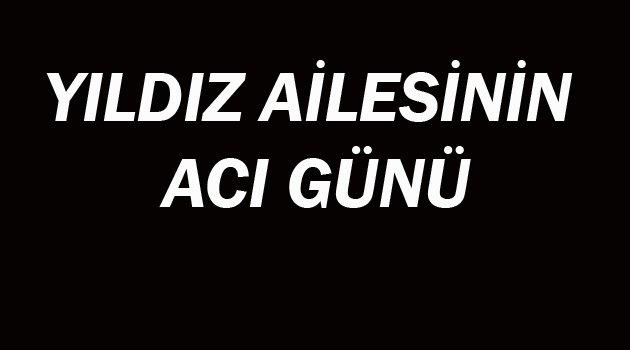 İŞ ADAMI HALİS YILDIZ'IN ANNESİ VEFAT ETTİ