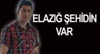 ŞEHİT ATEŞİ ELAZIĞ'A DÜŞTÜ